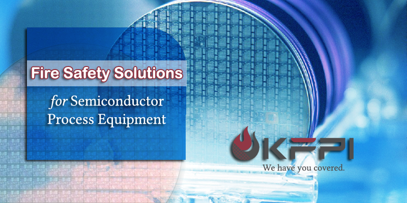 KFPI Semiconductor Fire Safety